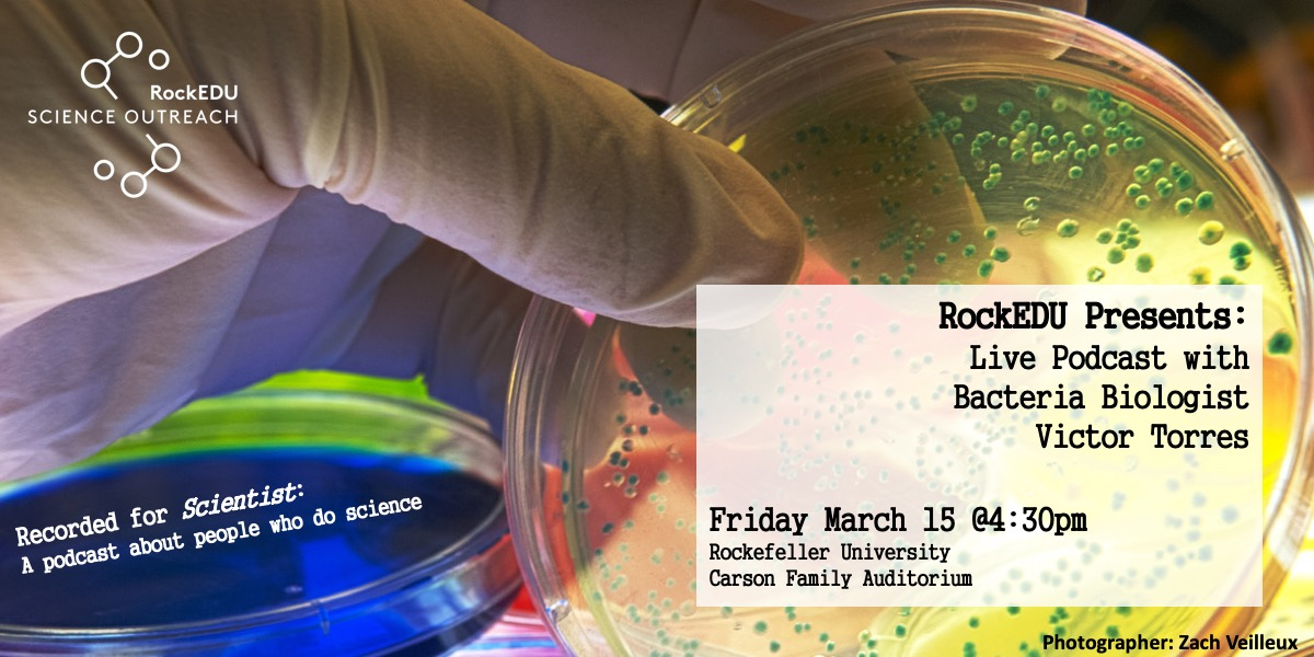 RockEDU Presents: Live Podcast with Bacteria Biologist Victor Torres