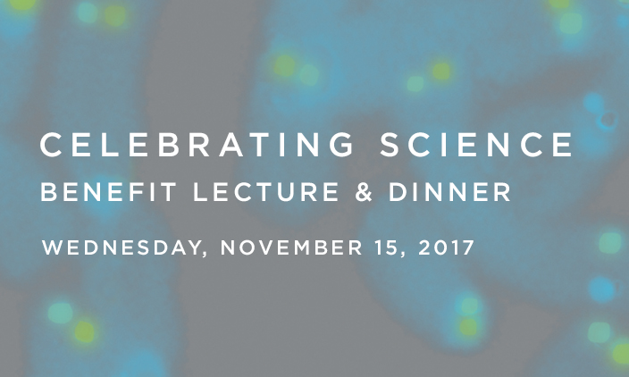 Celebrating Science Benefit Lecture & Dinner